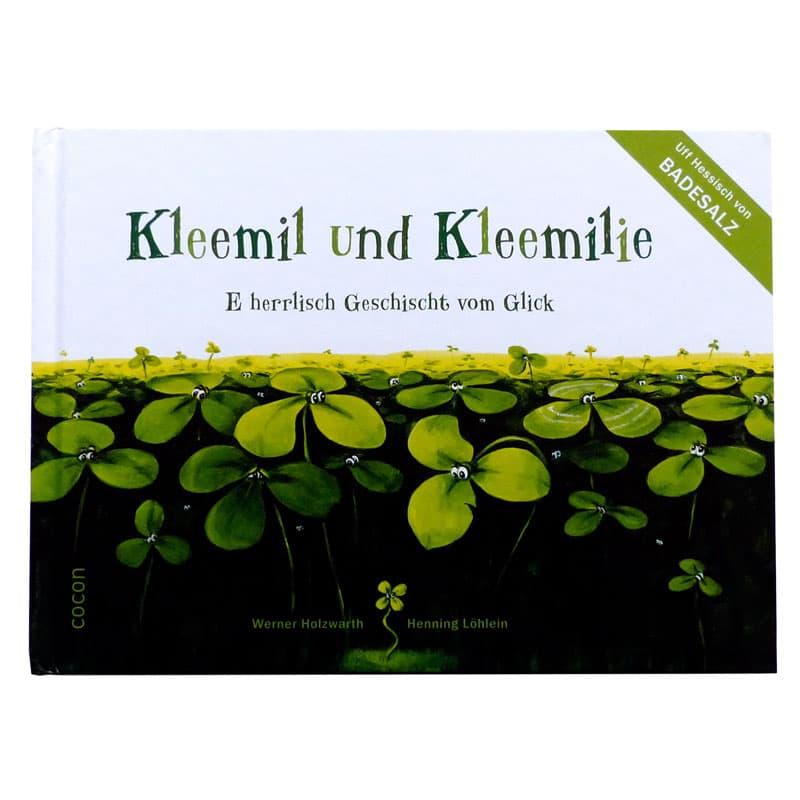 Kleemil und Kleemilie  - E herrlisch Geschicht vom Glick (Buch)